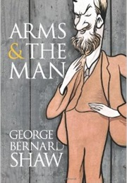 Arms and the Man (George Bernard Shaw)