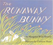 The Runaway Bunny (Margaret Wise Brown)