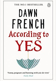 According to Yes (Dawn French)