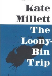 The Loony-Bin Trip (Kate Millett)