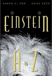 Einstein a to Z (Fox Keck)