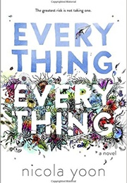 Everything Everything (Nicola Yoon)