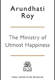The Ministry of Utmost Happiness (Arundhati Roy)