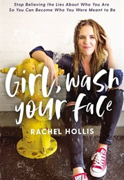 Girl, Wash Your Face (Rachel Hollis)