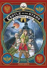 Castle in the Stars: The Knights of Mars (Alex Alice)
