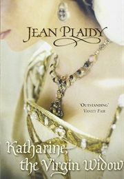 Katherine, the Virgin Widow (Jean Plaidy)