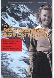 The Accidental Adventurer: Memoir of the First Woman to Climb Mt. McKinley (Barbara Washburn)