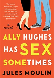 Ally Hughes Has Sex Sometimes (Jules Moulin)