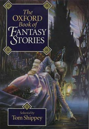 The Oxford Book of Fantasy Stories (Tom Shippey)