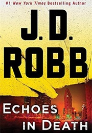 Echoes in Death (In Death #44) (J. D. Robb)