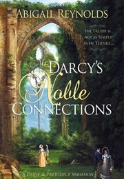 Mr. Darcy's Noble Connections (Abigail Reynolds)