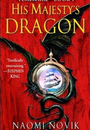 His Majesty's Dragon (Naomi Novik)