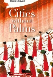 Cities Without Palms (Tarek El Tayeb)