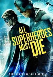 All Superheroes Must Die!