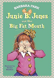 Junie B. Jones and Her Big Fat Mouth (Barbara Park)