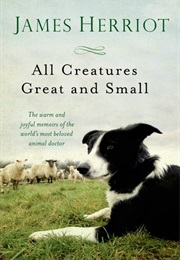 All Creatures Great and Small (James Herriot)
