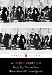 Blood, Toil, Tears & Sweat: Famous Speeches (Winston Churchill)