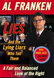 Lies and the Lying Liars Who Tell Them (Al Franken)