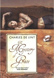 The Mystery of Grace (Charles De Lint)