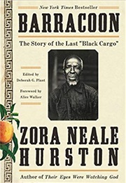 "Barracoon: The Story of the Last ""Black Cargo"" (Zora Neale Hurston)"