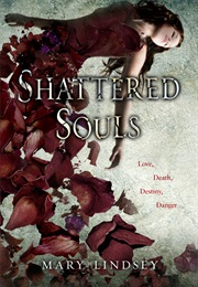 Shattered Souls (Mary Lindsey)