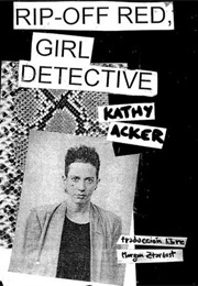 Rip-Off Red, Girl Detective (Kathy Acker)
