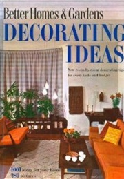 Better Homes and Gardens Decorating Ideas (Better Homes and Gardens)
