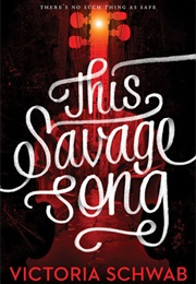 This Savage Song (Victoria Schwab)