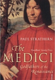 The Medici: Godfathers of the Renaissance (Paul Strathern)