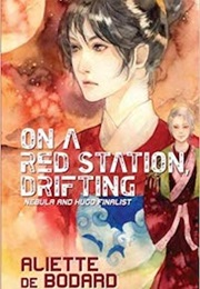 On a Red Station, Drifting (Aliette De Bodard)