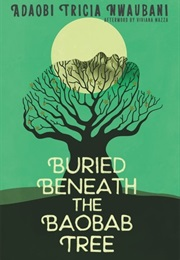 Buried Beneath the Baobab Tree (Adaobi Tricia Nwaubani)