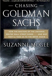 Chasing Goldman Sachs (Suzanne McGee)