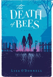 The Death of Bees (Lisa O'Donnell)