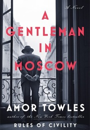 A Gentleman in Moscow (Amor Towles)