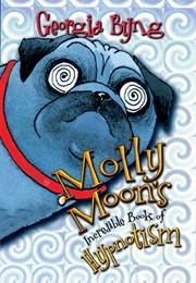 Molly Moon's Incredible Book of Hypnotism (Georgia Byng)