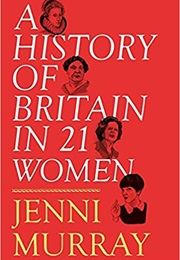 A History of Britain in 21 Women (Jenni Murray)