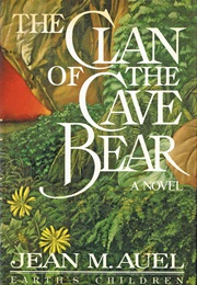 The Clan of the Cave Bear (Jean Auel)