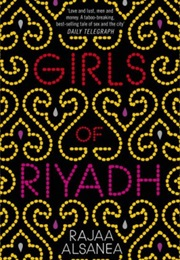 Girls of Riyadh (Rajaa Alsanea)