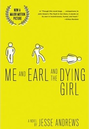 Me and Earl and the Dying Girl (Jesse Andrews)