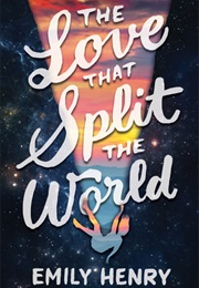 The Love That Split the World (Emily Henry)
