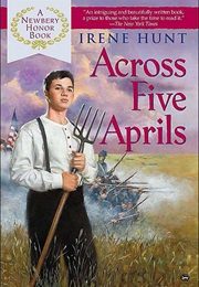 Across Five Aprils (Irene Hunt)