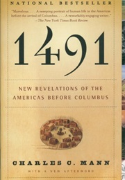 1491: New Revelations of the Americas Before Columbus (Charles C. Mann)