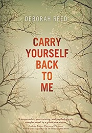 Carry Yourself Back to Me (Deborah Reed)