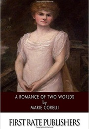 A Romance of Two Worlds (Marie Corelli)