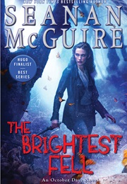 Brightest Fell (Seanan McGuire)
