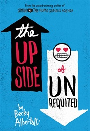 The Upside of Unrequited (Becky Albertalli)