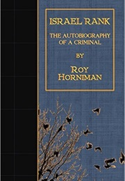 Israel Rank: The Autobiography of a Criminal (Roy Horniman)