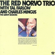 Red Norvo - Red Norvo Trio With Tal Farlow and Charles Mingus at the Savoy