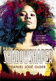 Shadowshaper (Daniel Jose Older)