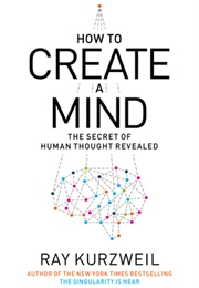 How to Create a Mind (Ray Kurzweil)
